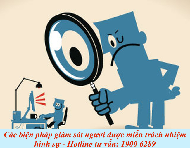 Các biện pháp giám sát người được miễn trách nhiệm hình sự