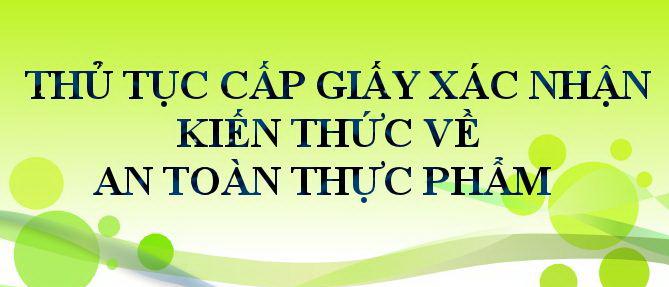 Thu-tuc-kiem-tra-va-cap-giay-xac-nhan-kien-thuc-ve-ATTP-tai-so-cong-thuong
