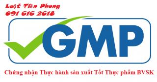 Thủ tục cấp giấy chứng nhận GMP cho cơ sở sản xuất thực phẩm bảo vệ sức khỏe
