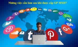 Những việc cần làm sau khi được cấp giấy phép mạng xã hội